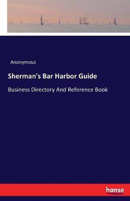 Sherman's Bar Harbor Guide - Anonymous