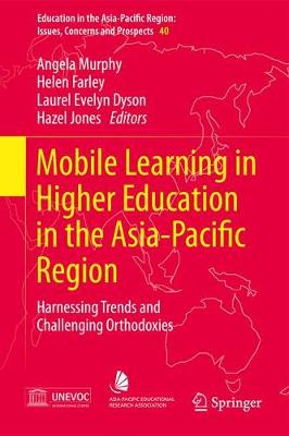 Mobile Learning in Higher Education in the Asia-Pacific Region - Angela Murphy