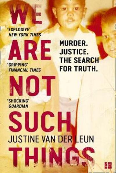 We Are Not Such Things - Justine Van der Leun