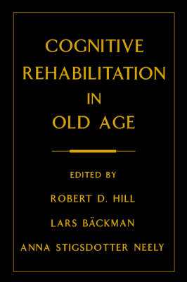 Cognitive Rehabilitation in Old Age - Robert D. Hill