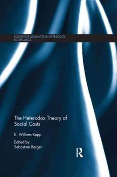The Heterodox Theory of Social Costs - K. William Kapp