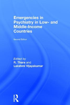 Emergencies in Psychiatry in Low- and Middle-income Countries, Second Edition - Thara Rangaswamy