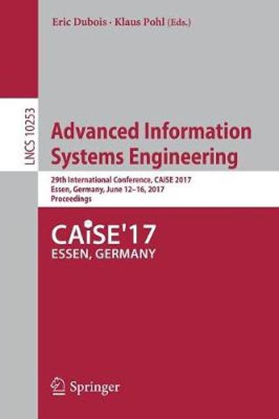 Advanced Information Systems Engineering - Eric Dubois