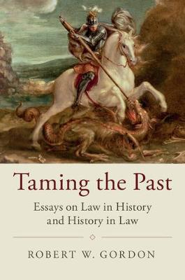 Taming the Past - Robert W. Gordon