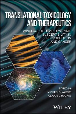 Translational Toxicology and Therapeutics - Michael D. Waters