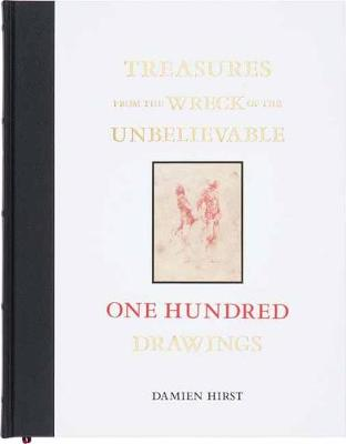 Treasures from the Wreck of the Unbelievable: One Hundred Drawings - Damien Hirst