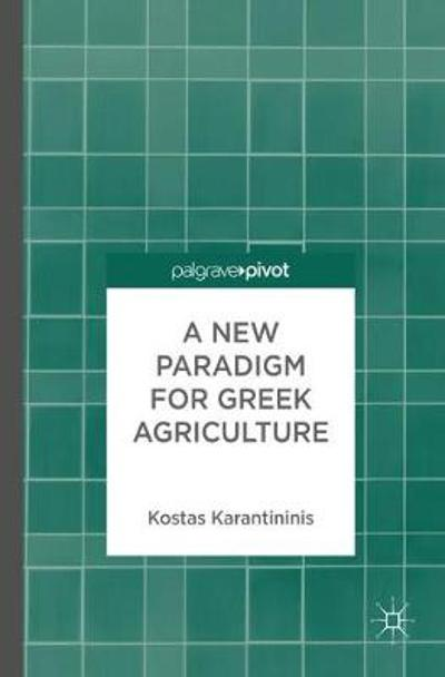 A New Paradigm for Greek Agriculture - Konstantinos Karantininis
