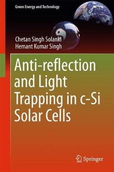 Anti-reflection and Light Trapping in c-Si Solar Cells - Chetan Singh Solanki