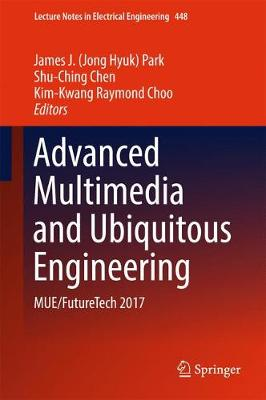 Advanced Multimedia and Ubiquitous Engineering - Shu-Ching Chen