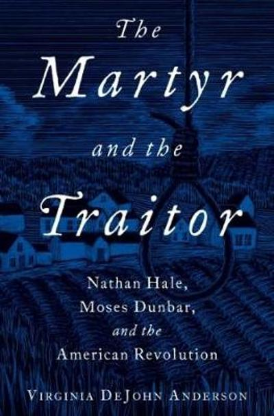 The Martyr and the Traitor - Virginia DeJohn Anderson