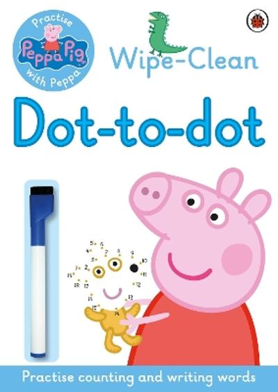 Peppa Pig: Practise with Peppa: Wipe-clean Dot-to-Dot - Peppa Pig