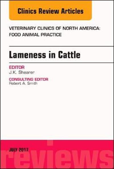 Lameness in Cattle, An Issue of Veterinary Clinics of North America: Food Animal Practice - J. K. Shearer