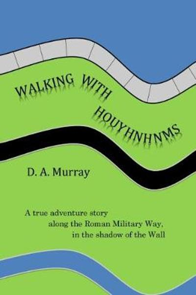 Walking With Houyhnhnms - D. A. Murray