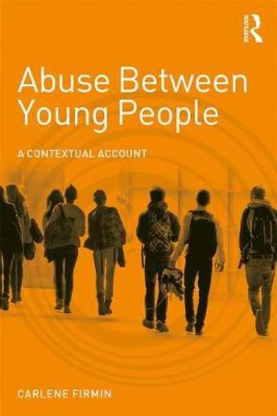 Abuse Between Young People - Carlene Firmin