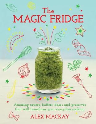 The Magic Fridge - Alex MacKay