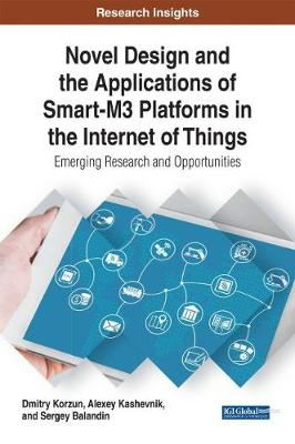 Novel Design and the Applications of Smart-M3 Platforms in the Internet of Things - Dmitry Korzun