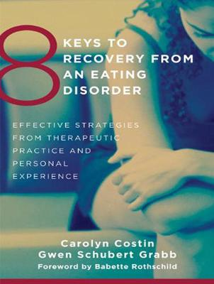 8 Keys to Recovery from an Eating Disorder - Carolyn Costin