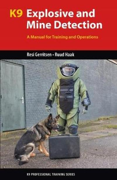 K9 Explosive and Mine Detection - Resi Gerritsen
