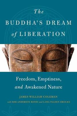 The Buddha's Dream of Liberation - James William Coleman