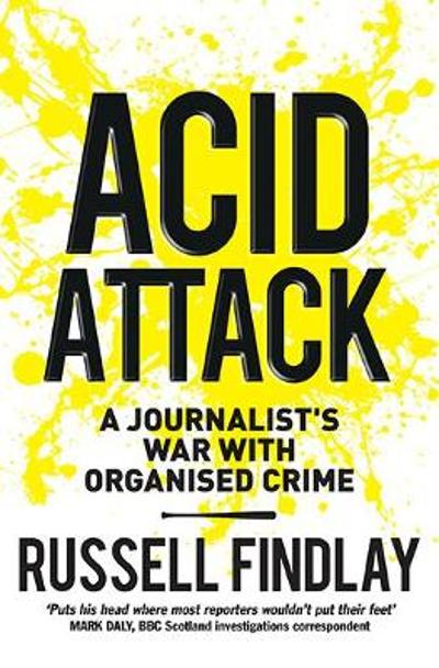 Acid Attack - Russell Findlay