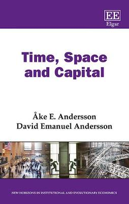 Time, Space and Capital - Ake E. Andersson David Emanuel Andersson
