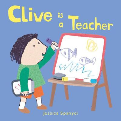 Clive is a Teacher - Jessica Spanyol