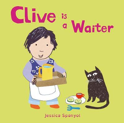 Clive is a Waiter - Jessica Spanyol