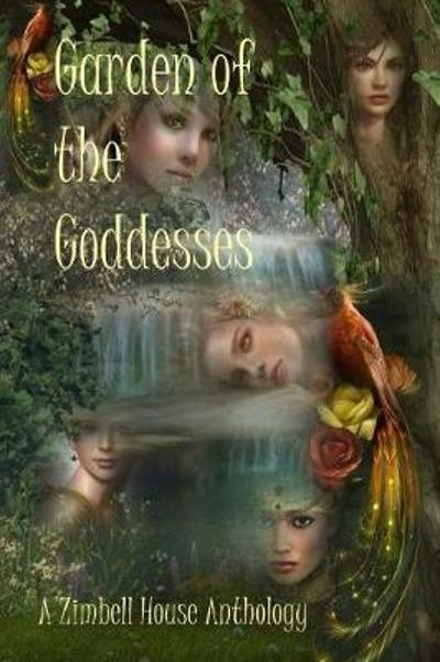 Garden of the Goddesses - Zimbell House Publishing