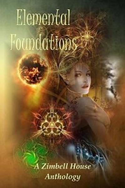 Elemental Foundations - Zimbell House Publishing