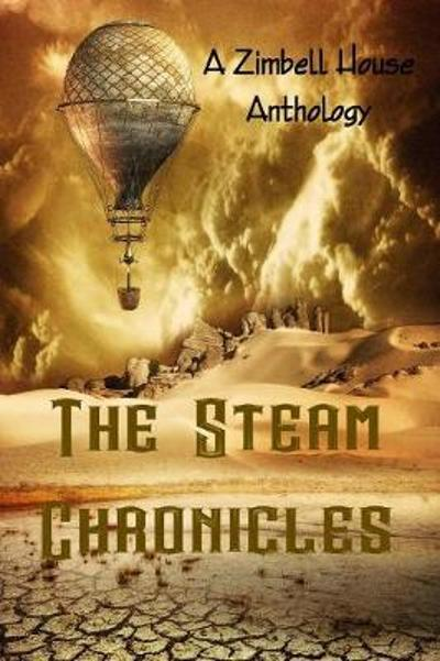 The Steam Chronicles - Zimbell Publishing