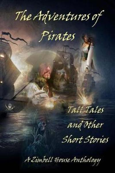 The Adventures of Pirates - Zimbell House Publishing