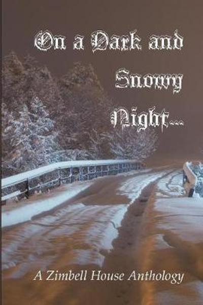 On a Dark and Snowy Night... - Zimbell House Publishing