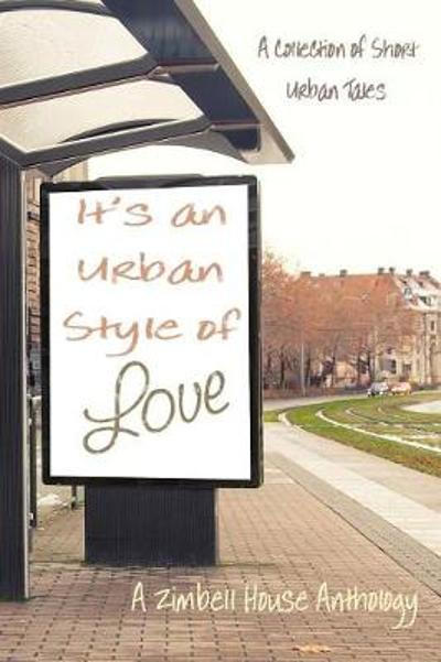 It's an Urban Style of Love - Zimbell House Publishing