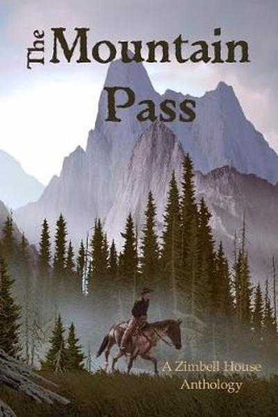 The Mountain Pass - Zimbell House Publishing