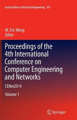 Proceedings of the 4th International Conference on Computer Engineering and Networks - W. Eric Wong