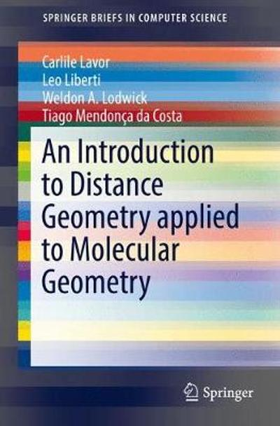 An Introduction to Distance Geometry applied to Molecular  Geometry - Carlile Lavor
