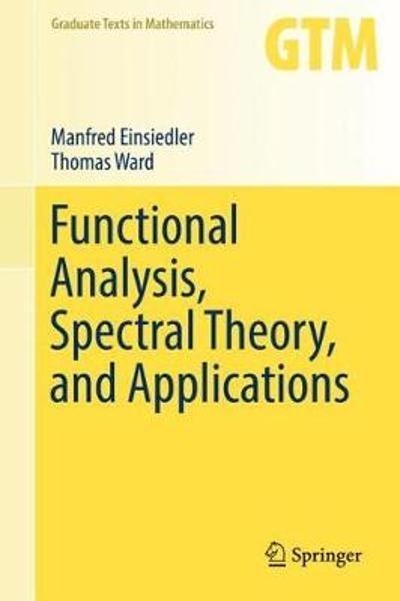 Functional Analysis, Spectral Theory, and Applications - Manfred Einsiedler