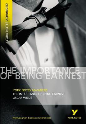 The Importance of Being Earnest: York Notes Advanced - Oscar Wilde