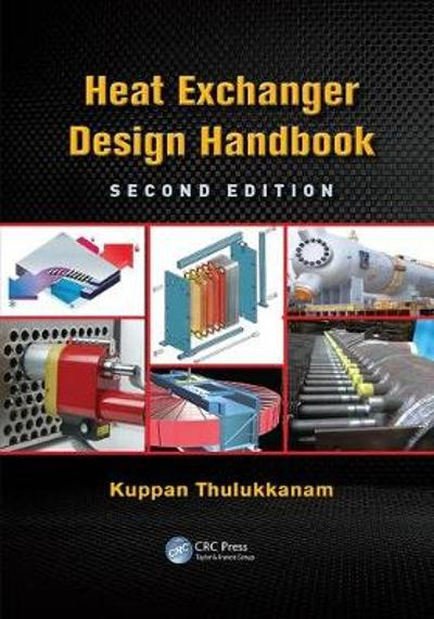 Heat Exchanger Design Handbook - Kuppan Thulukkanam
