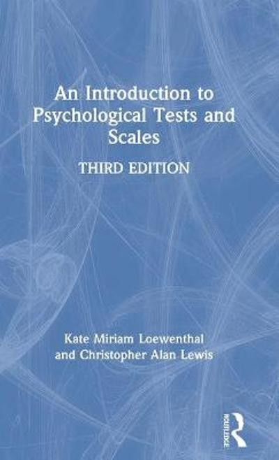 An Introduction to Psychological Tests and Scales - Kate Miriam Loewenthal