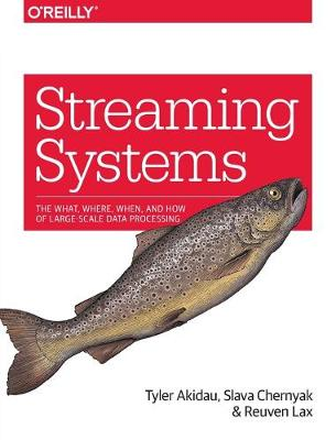 Streaming Systems - Tyler Akidau