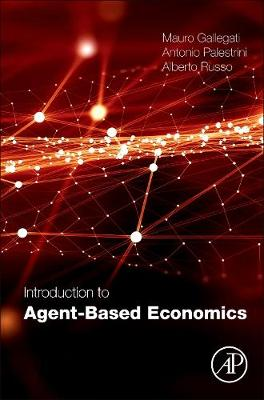 Introduction to Agent-Based Economics - Mauro Gallegati