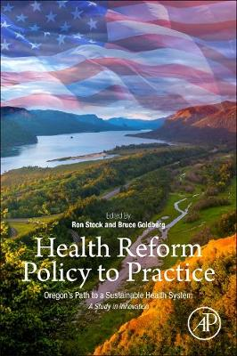 Health Reform Policy to Practice - Bruce W. Goldberg