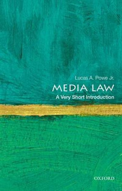 Media Law: A Very Short Introduction - Lucas A. Powe