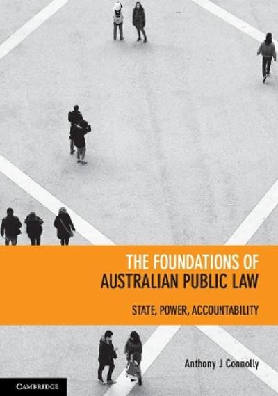 The Foundations of Australian Public Law - Anthony J. Connolly