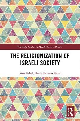 The Religionization of Israeli Society - Yoav Peled