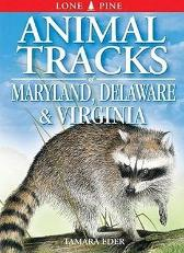 Animal Tracks of Maryland, Delaware and Virginia - Tamara Eder Gary Ross Ian Sheldon