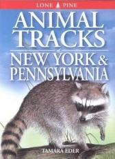 Animal Tracks of New York and Pennsylvania - Tamara Eder Gary Ross Ted Nordhagen
