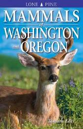 Mammals of Washington and Oregon - Tamara Eder Gary Ross Terry Parker