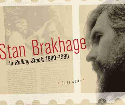 Stan Brakhage in Rolling Stock, 1980-1990 - Jerry White